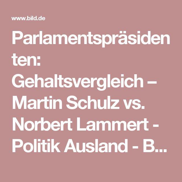 Parlamentspräsidenten: Gehaltsvergleich – Martin Schulz vs. Norbert Lammert  -  Politik Ausland -  Bild.de