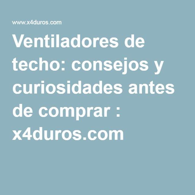 Ventiladores de techo: consejos y curiosidades antes de comprar : x4duros.com