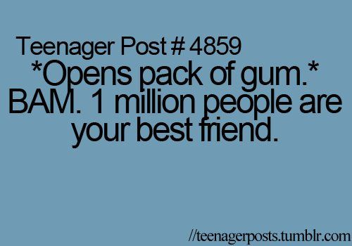 YUP all they want is the gum