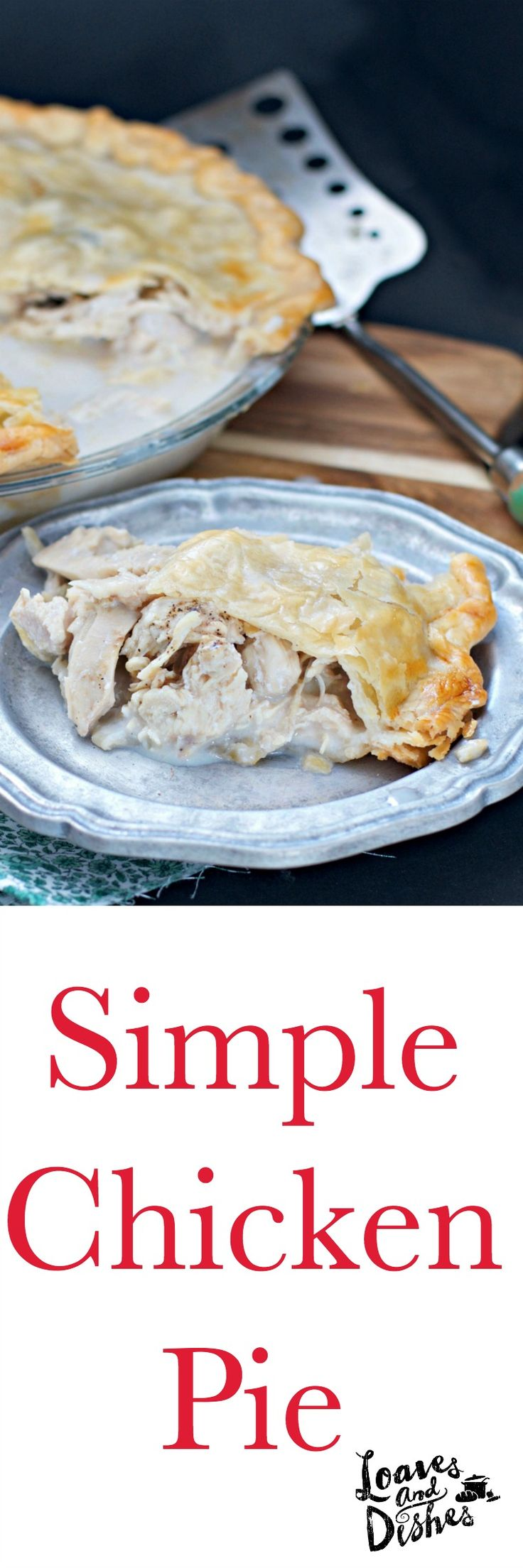 Simple and Easy Chicken Pie, great as a hostess gift or for potluck. Easy to freeze and save for later.