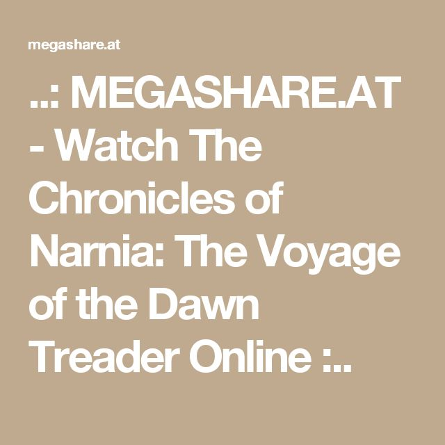 ..: MEGASHARE.AT - Watch The Chronicles of Narnia: The Voyage of the Dawn Treader Online :..