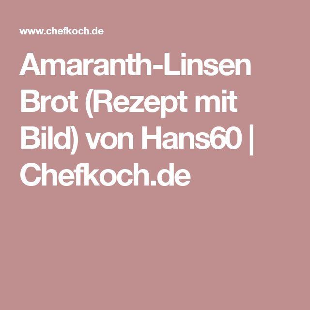 Amaranth-Linsen Brot (Rezept mit Bild) von Hans60 | Chefkoch.de