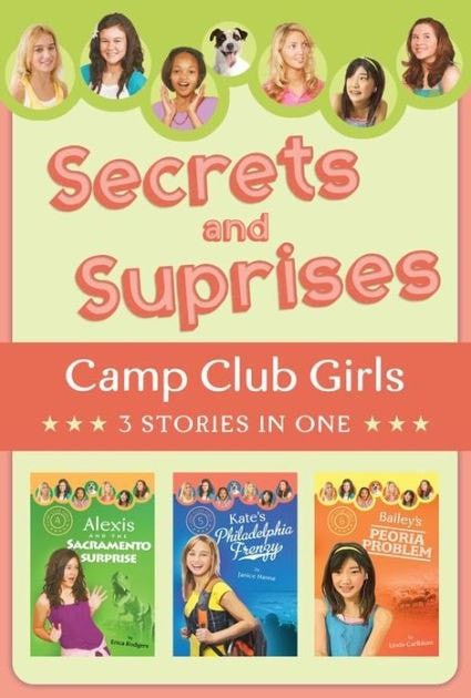 Secrets And Suprises: 3 Stories In 1 (Camp Club Girls)
