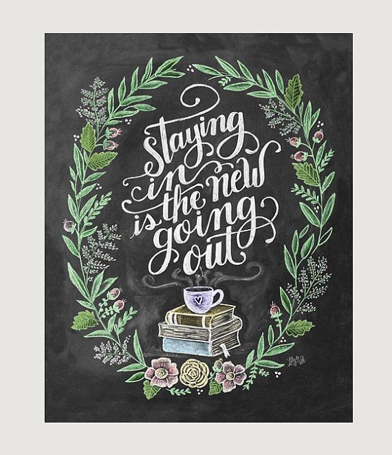 Staying in is the new going out - Print - Cozy Home Wall Art - Hipster Wall Art - Chalkboard Art
