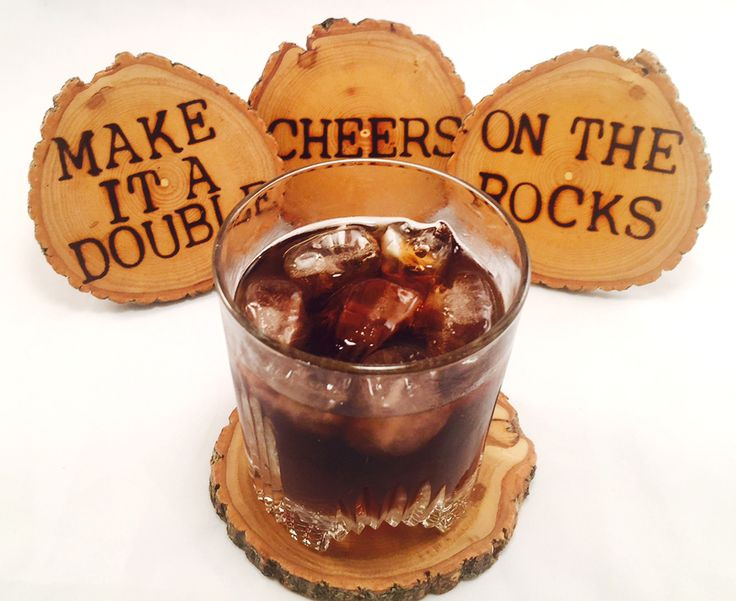 extraordinary inspiration drink coaster. Natural artisan wood coasters with on the rocks  make it a double cheers and drink up hand burned onto them as unique that will last lifetime 31 best Wood Round Coasters images Pinterest