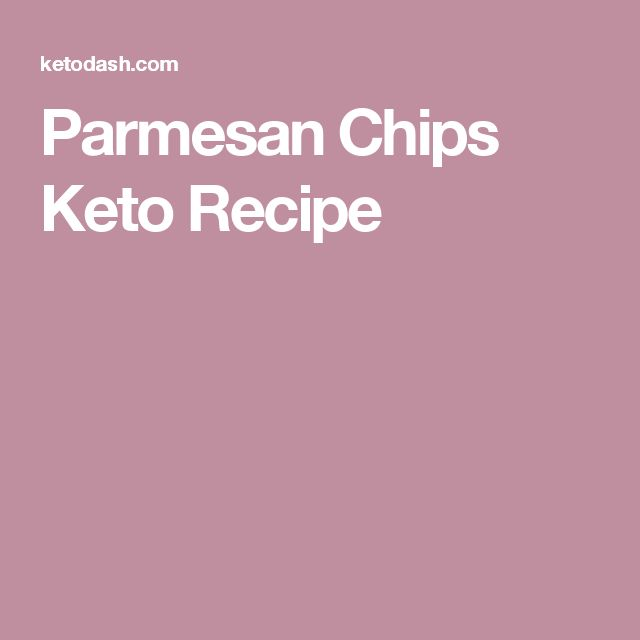 Parmesan Chips Keto Recipe