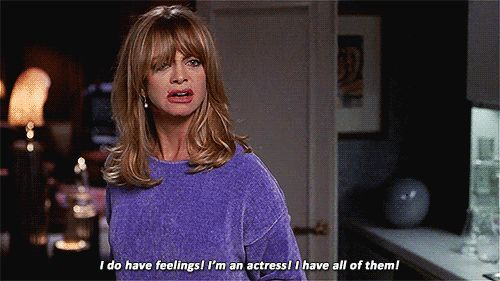 """It's good to be in touch with your feelings. 