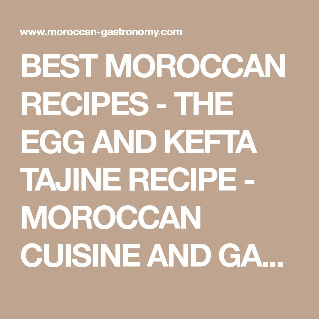 BEST MOROCCAN RECIPES - THE EGG AND KEFTA TAJINE RECIPE - MOROCCAN CUISINE AND GASTRONOMY