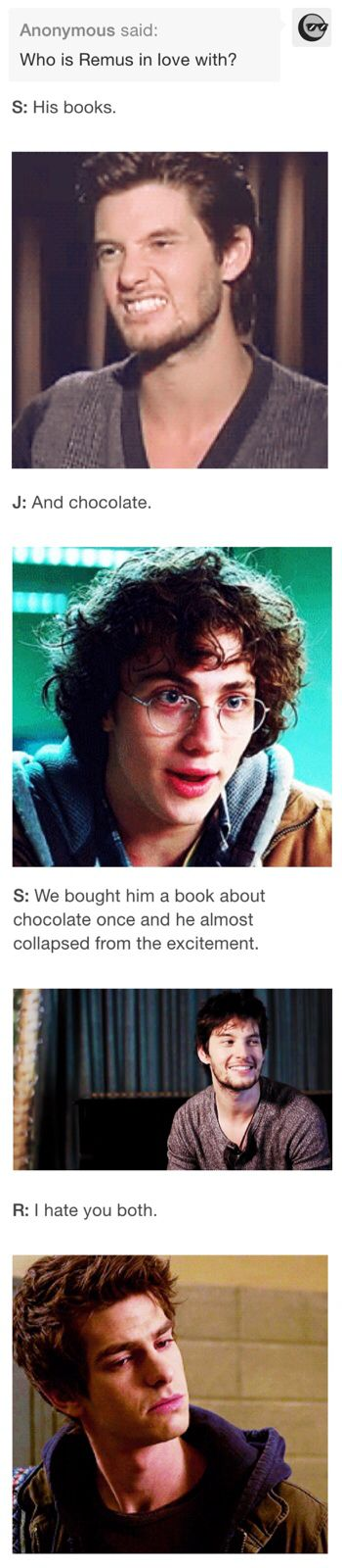 Haha Marauders - I still think that Andrew Garfield would be the PERFECT young Remus :)