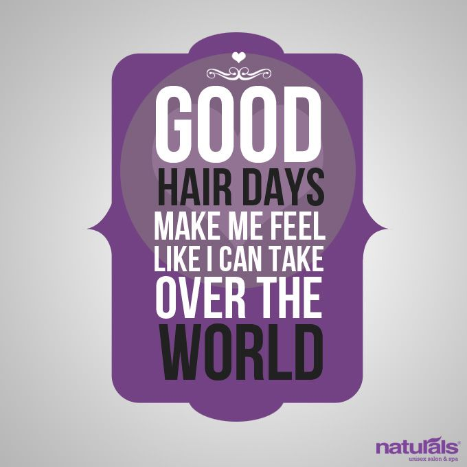 Good Hair Days!  Naturals is India's no.1 Unisex Salon and Spa.  #beauty, #naturals, #salon, #spa, #quotes, #typography, #purple, #fashion, #style, #hair, #hairstyle, #digitallyinspired, #advertising, #media
