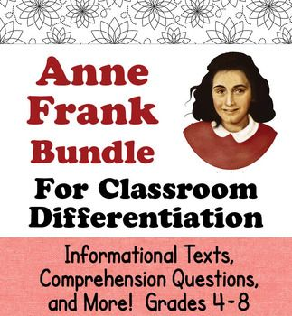 This bundle includes two resources about the life of Anne Frank.  Each can be seen individually by using the links below:Anne Frank Grades 4-6Anne Frank Grades 6-8Grades 4-6 Resource:An informational reading and writing unit for upper elementary students.