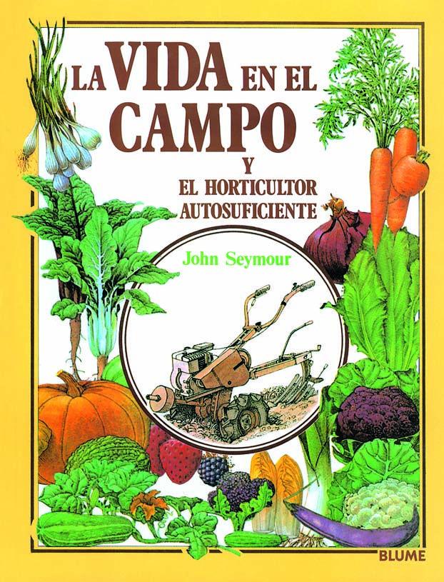 La vida en el campo y el horticultor autosuficiente