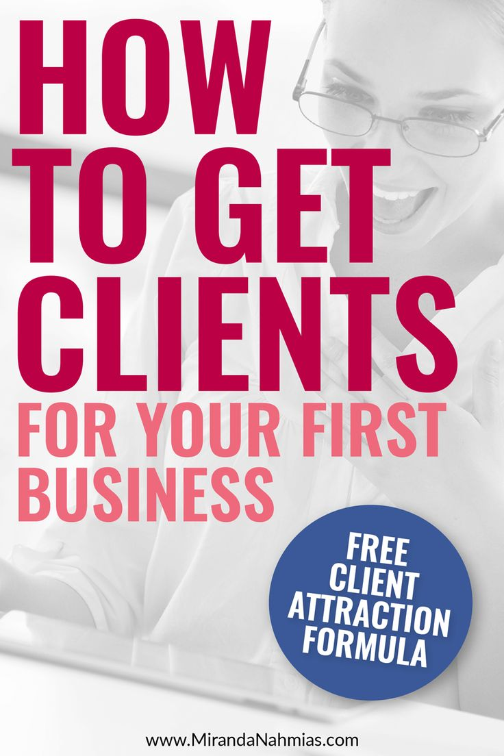 How to Get #Clients for Your First #Business (plus the FREE client attraction formula workbook) // Miranda Nahmias