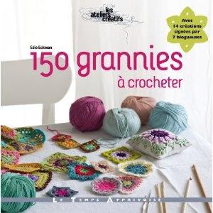 150 grannies à crocheter: Amazon.fr: Edie Eckman, Béatrice SIMON: Livres