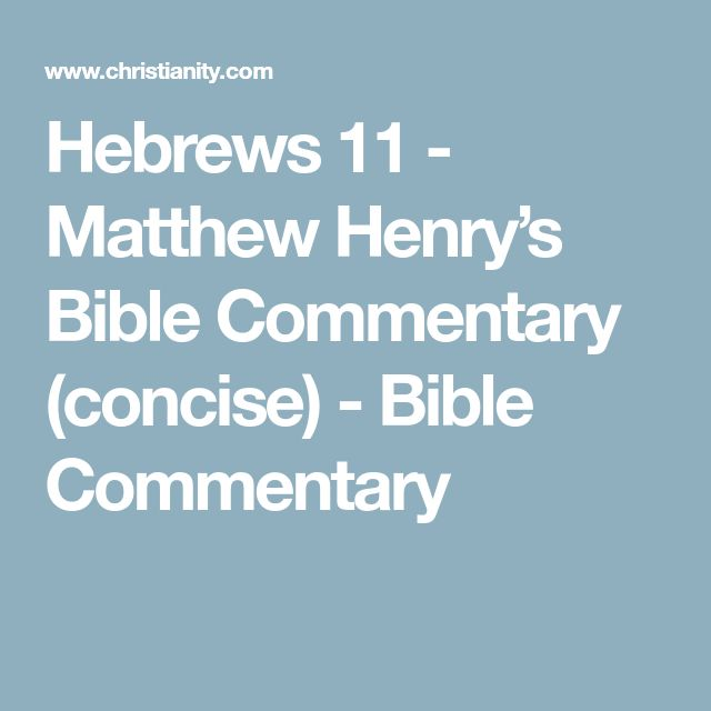 Hebrews 11 - Matthew Henry's Bible Commentary (concise) - Bible Commentary