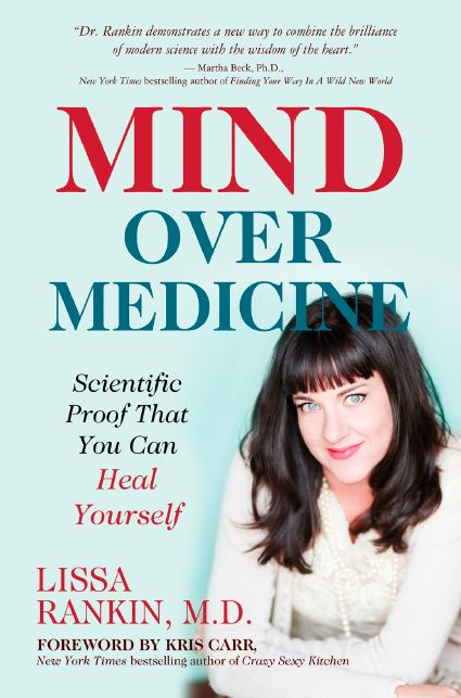 Introducing Mind Over Medicine: Scientific Proof That You Can Heal Yourself