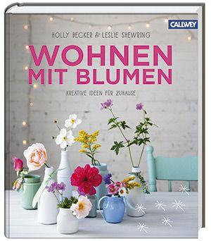 Wohnen mit Blumen. Überraschend. Informativ. Inspirierend. http://www.blumenbilder.org/wohnen-mit-blumen-ueberraschend-informativ-inspirierend/