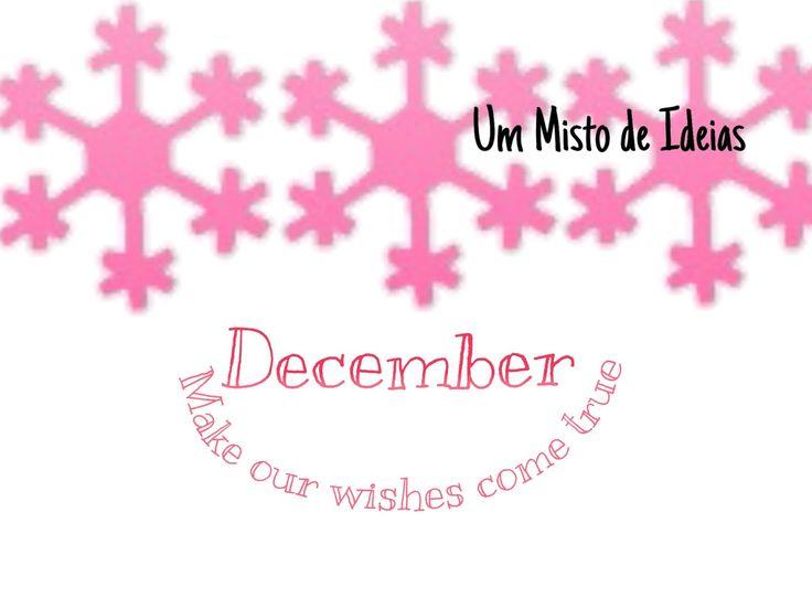Um Misto de Ideias: Hello December
