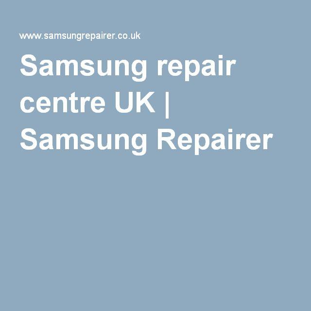 Samsung repair centre UK | Samsung Repairer