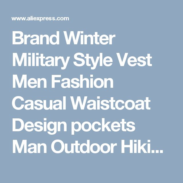 Brand Winter Military Style Vest Men Fashion Casual Waistcoat Design pockets Man Outdoor Hiking Camping Fish Vests Jacket colete-in Hiking Vests from Sports & Entertainment on Aliexpress.com | Alibaba Group
