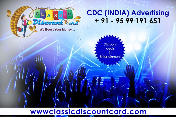 Our classic discount card provide discount deals in entertainment through CDC INDIA Advertising.