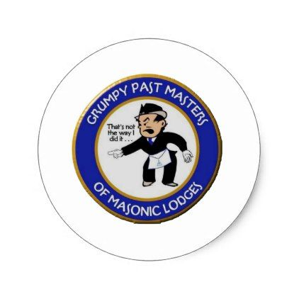Grumpy Past Masters of Masonic Lodges Classic Round Sticker - sticker stickers custom unique cool diy