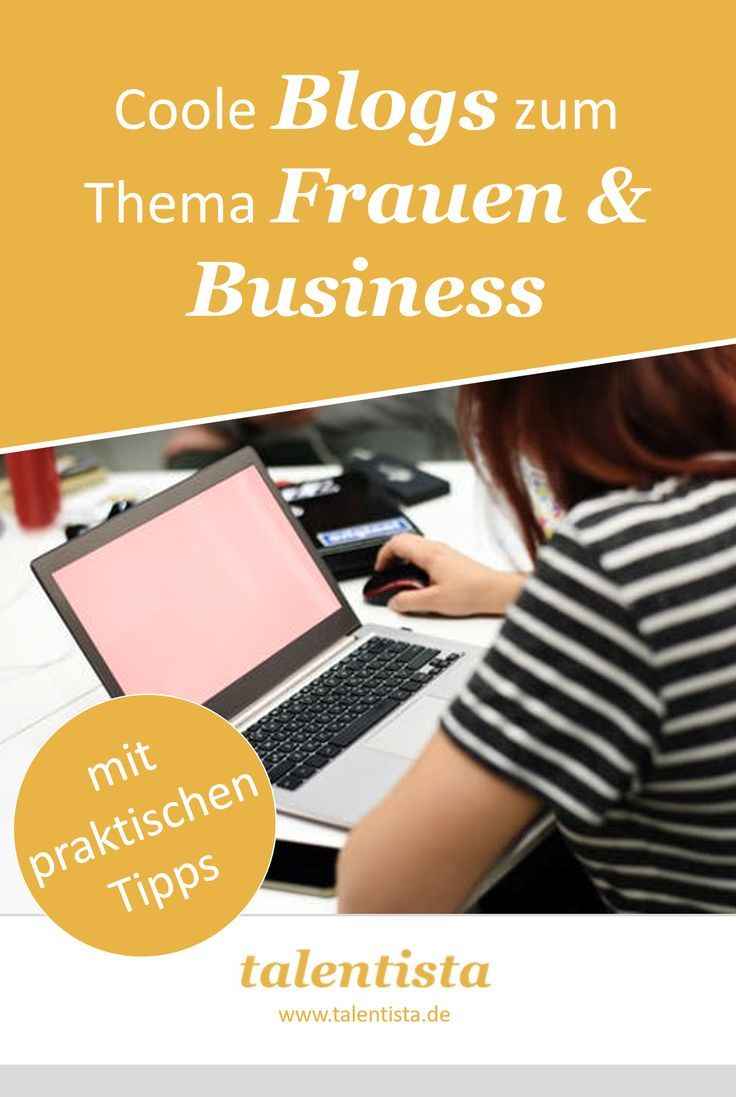 Blogs zum Thema Frauen & Business. Willst Du regelmäßig spannenden Content zu …
