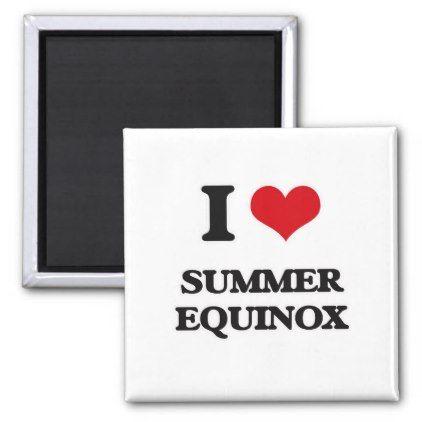 I love Summer Equinox Magnet - autumn gifts templates diy customize