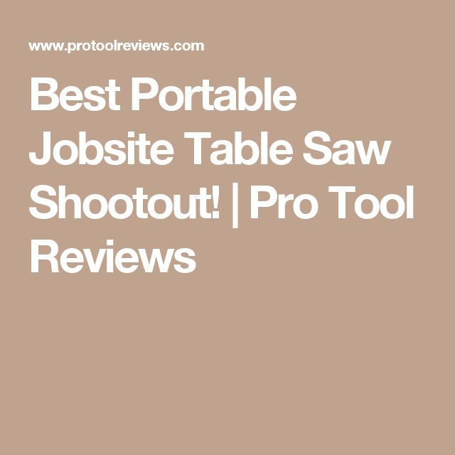 25 Best Ideas About Table Saw Reviews On Pinterest Woodworking Jigs Table Saw Blades And