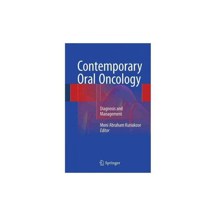 Contemporary Oral Oncology : Diagnosis and Management (Hardcover) (Moni Abraham (Edt) Kuriakose)