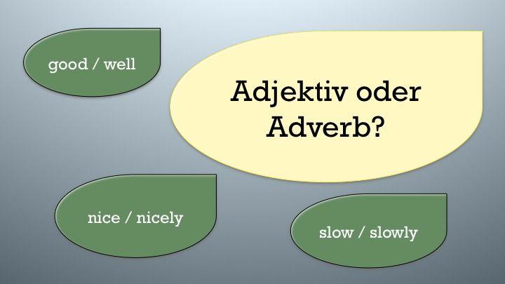 Adjektiv oder Adverb: Wann wird im Englischen ein -ly angehängt? Englische Grammatik einfach erklärt. Kostenlos online englisch lernen. good oder well. slow oder slowly, bad oder badly?