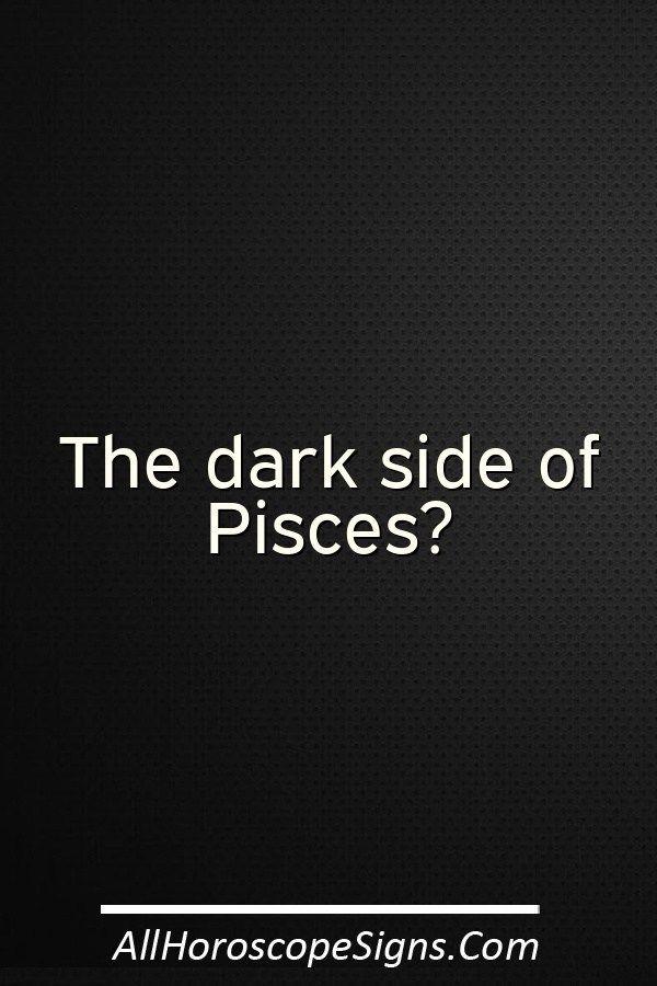 dark side of pisces horoscope
