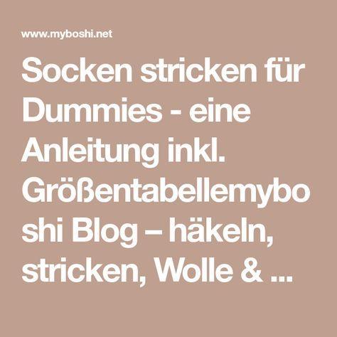 Socken stricken für Dummies - eine Anleitung inkl. Größentabellemyboshi Blog – häkeln, stricken, Wolle & DIYs