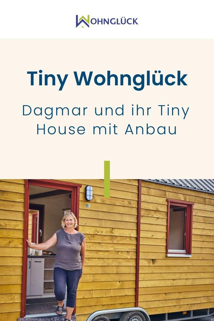 Tiny Wohngluck Dagmar Und Ihr Tiny House Mit Anbau Wohn Gluck House Mobiles Haus