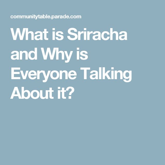 What is Sriracha and Why is Everyone Talking About it?