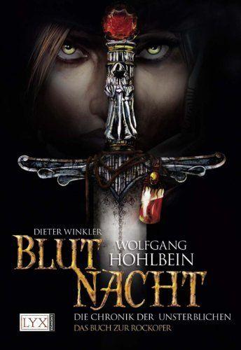 Die Chronik der Unsterblichen: Blutnacht (German Edition) by Wolfgang Hohlbein. $10.89. 320 pages. Publisher: e-book LYX; 1 edition (March 8, 2012). Author: Wolfgang Hohlbein