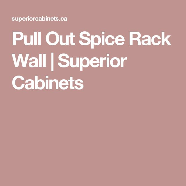 Pull Out Spice Rack Wall | Superior Cabinets