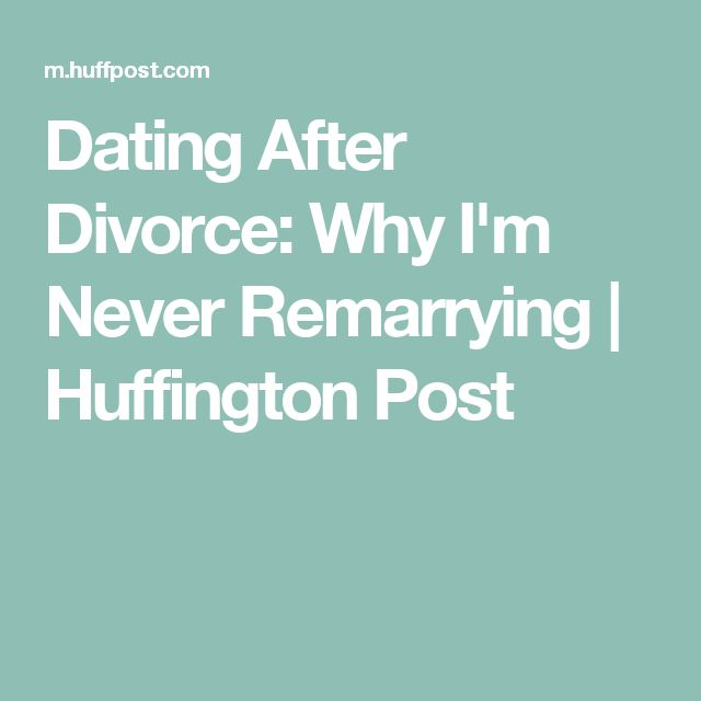 huffington post dating after divorce