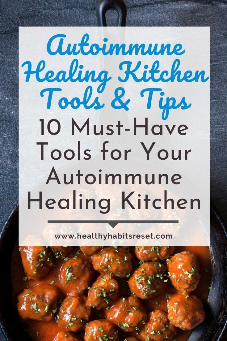 10 Must Have Tools For Your Autoimmune Healing Kitchen Healing Diet Food Processor Recipes Autoimmune Paleo Diet