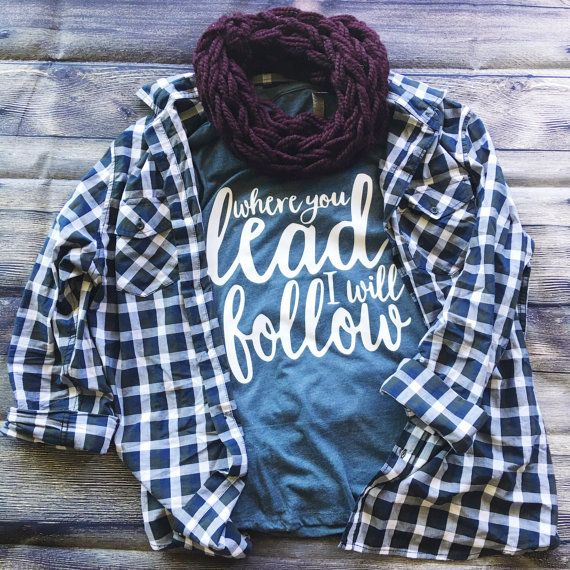 Where You Lead I Will Follow Shirt | Gilmore Girls Shirt | Gilmore Girls | Southern Sweetheart Gifts