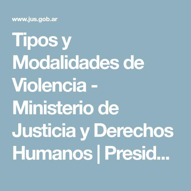 Tipos y Modalidades de Violencia - Ministerio de Justicia y Derechos Humanos | Presidencia de la Nación