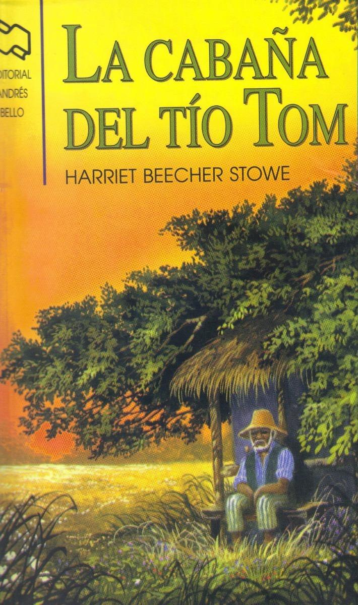 La cabaña del tío Tom, de Harriet Beecher Stowe