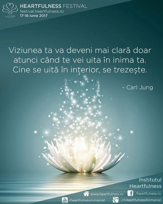 Viziunea ta va deveni mai clară doar atunci când te vei uita în inima ta. Cine se uită în interior, se trezește. ~ Carl Jung #cunoaste_cu_inima #meditatia_heartfulness #hfnro MAI SUNT 8 ZILE!  Heartfulness festival | 17 - 18 iunie 2017 | Timișoara Mai multe detalii: http://festival.heartfulness.ro Meditatia Heartfulness Romania