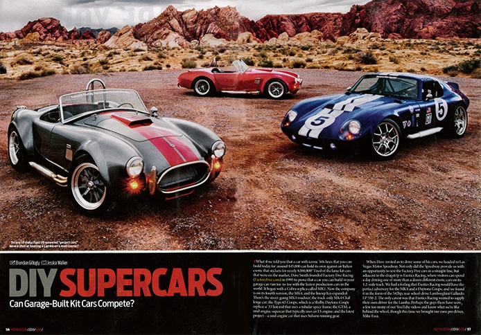 Pick up this month's Hot Rod Magazine to read a great eval article on two Factory Five Roadsters and a Type 65 Coupe. The editor's at Hot Rod took the cars to Las Vegas Motor Speedway for some drag racing as well as track time at the adjacent Exotic Supercar Rentals road course.