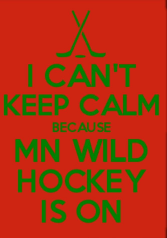 Calm while MN Wild Hockey is on... yeah right!