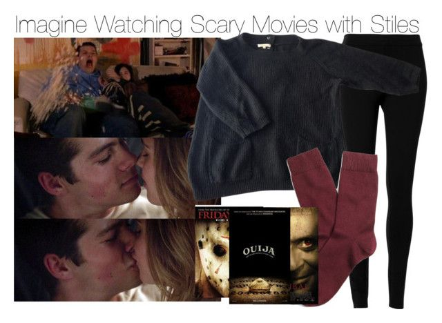 Imagine Watching Scary Movies with Stiles by fandomimagineshere on Polyvore featuring polyvore fashion style Sandro Max Studio Brooks Brothers living room kitchen women's clothing women's fashion women female woman misses juniors