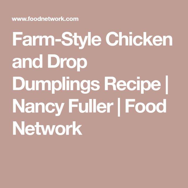 Farm-Style Chicken and Drop Dumplings Recipe | Nancy Fuller | Food Network