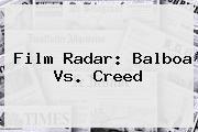 http://tecnoautos.com/wp-content/uploads/imagenes/tendencias/thumbs/film-radar-balboa-vs-creed.jpg Creed. Film Radar: Balboa vs. Creed, Enlaces, Imágenes, Videos y Tweets - http://tecnoautos.com/actualidad/creed-film-radar-balboa-vs-creed/
