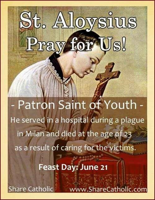 St. Aloysius, Patron Saint of Youth. Feast Day June 21st. Catholic Saints. Pray for us!