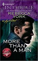 More Than a Man by Rebecca York - FictionDB - have all these intrigues up to here -